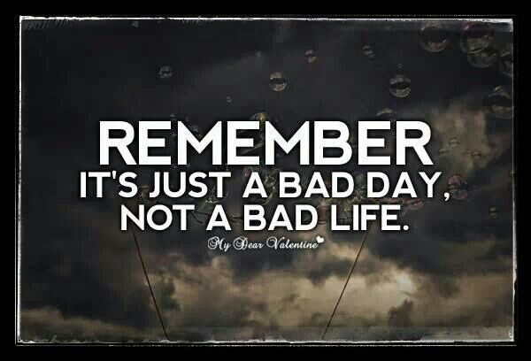 Pin By Lea Emily On Quotes Bad Day Quotes Good Life Quotes Inspiring Quotes About Life