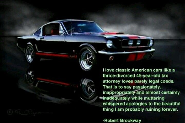 Classic American Car Quote Robert Brockway Boy Stuff Mustang
