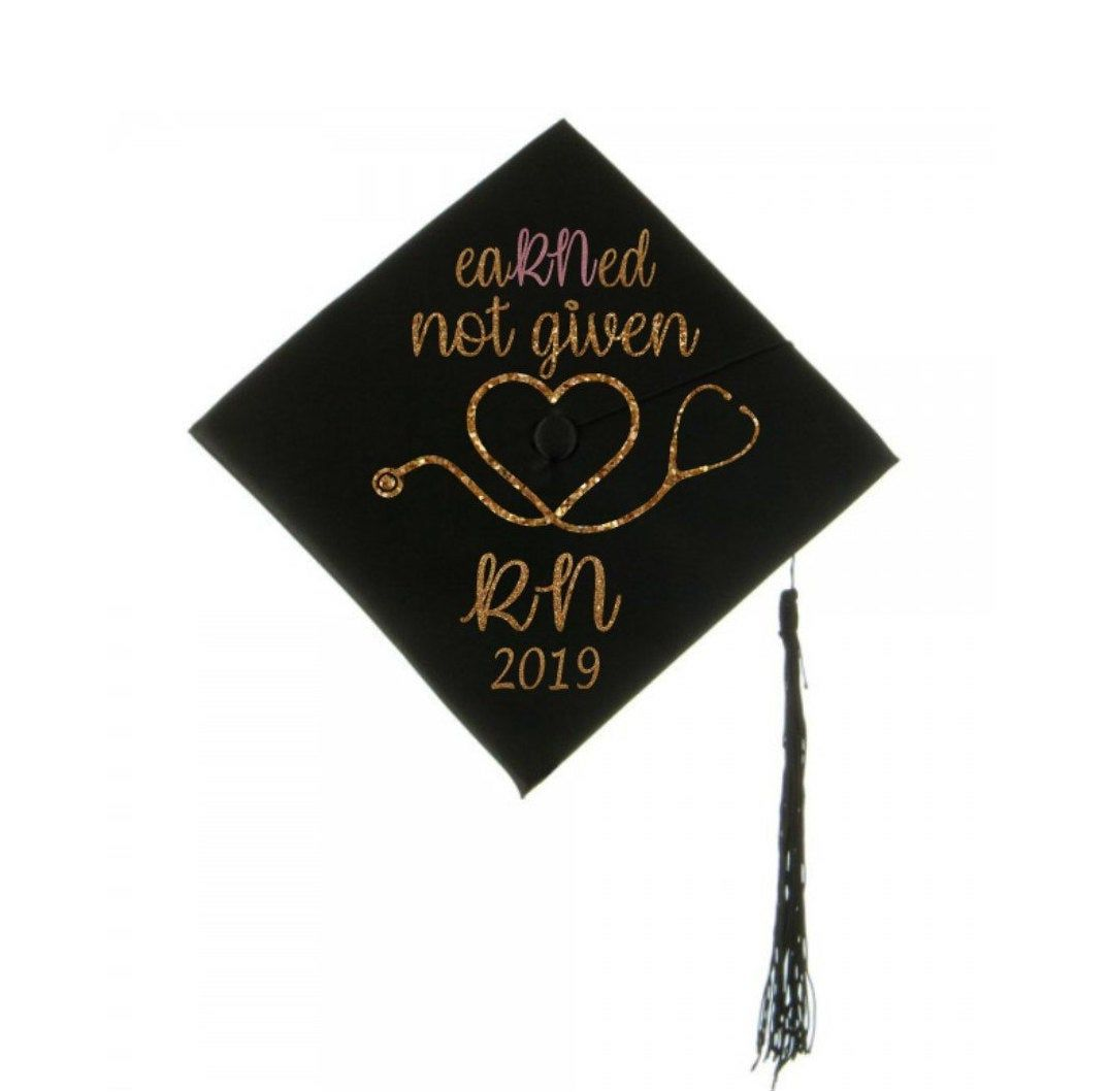 Rn Graduation Cap Decal Graduation Cap Decoration Earned Not Given Decal Nursing School Graduate Grad Cap Iron On Graduation Message With Images Rn Graduation Cap Rn Graduation Graduation Cap Decoration