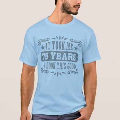 75th Birthday T Shirt