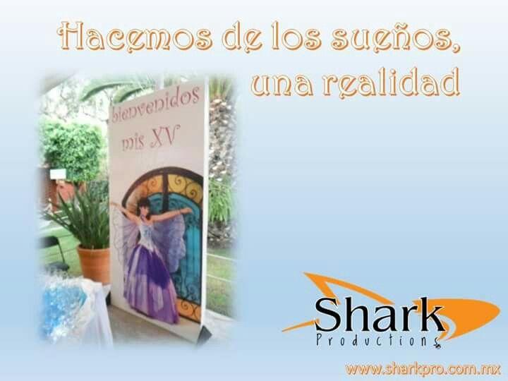 Hacemos de los sueños una realidad www.sharkpro.com.mx