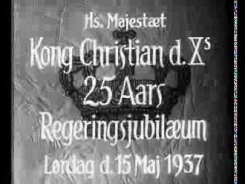 Hans Majestæt Kong Christian X 25 aars Regerings Jubilæum 1937