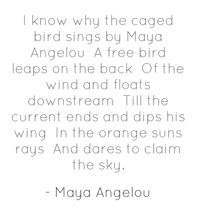 I know why the caged bird sings by Maya Angelou A - Pin A Quote ...