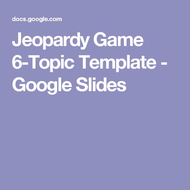 Jeopardy Game 6-Topic Template - Google Slides | Milestone