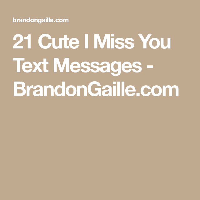 21 Cute I Miss You Text Messages   I miss you text Miss ...