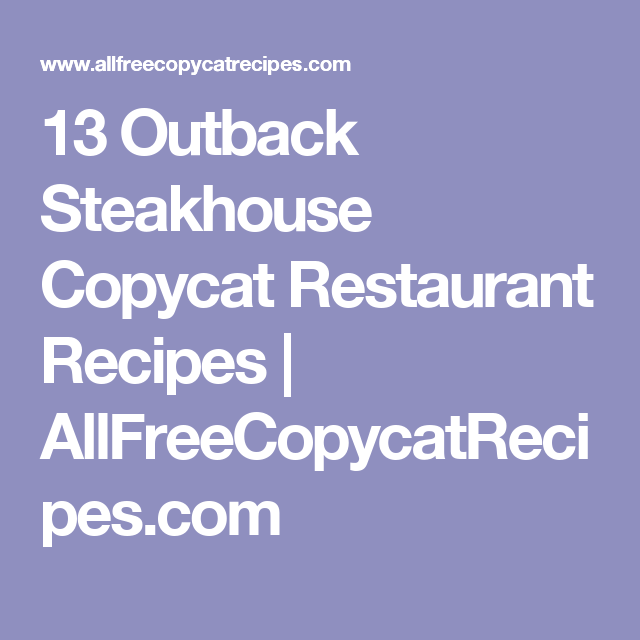 13 Outback Steakhouse Copycat Restaurant Recipes | AllFreeCopycatRecipes.com