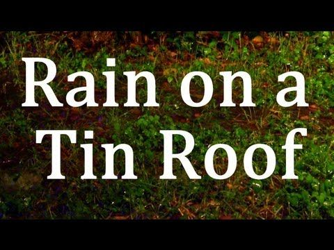 Rain On A Tin Roof 2hrs Rain Sounds Rain Sounds For Sleeping Sound Sleep Sound Of Rain