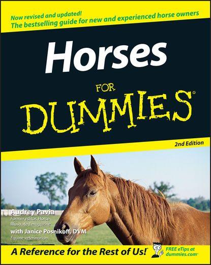 Horses For Dummies - Audrey Pavia & Janice Posnikoff, D.V.M....: Horses For Dummies - Audrey Pavia & Janice Posnikoff, D.V.M.   Pets… #Pets