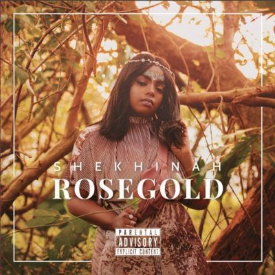 Shekhinah – Rose Gold [Download Full Album From EB] | TALAH