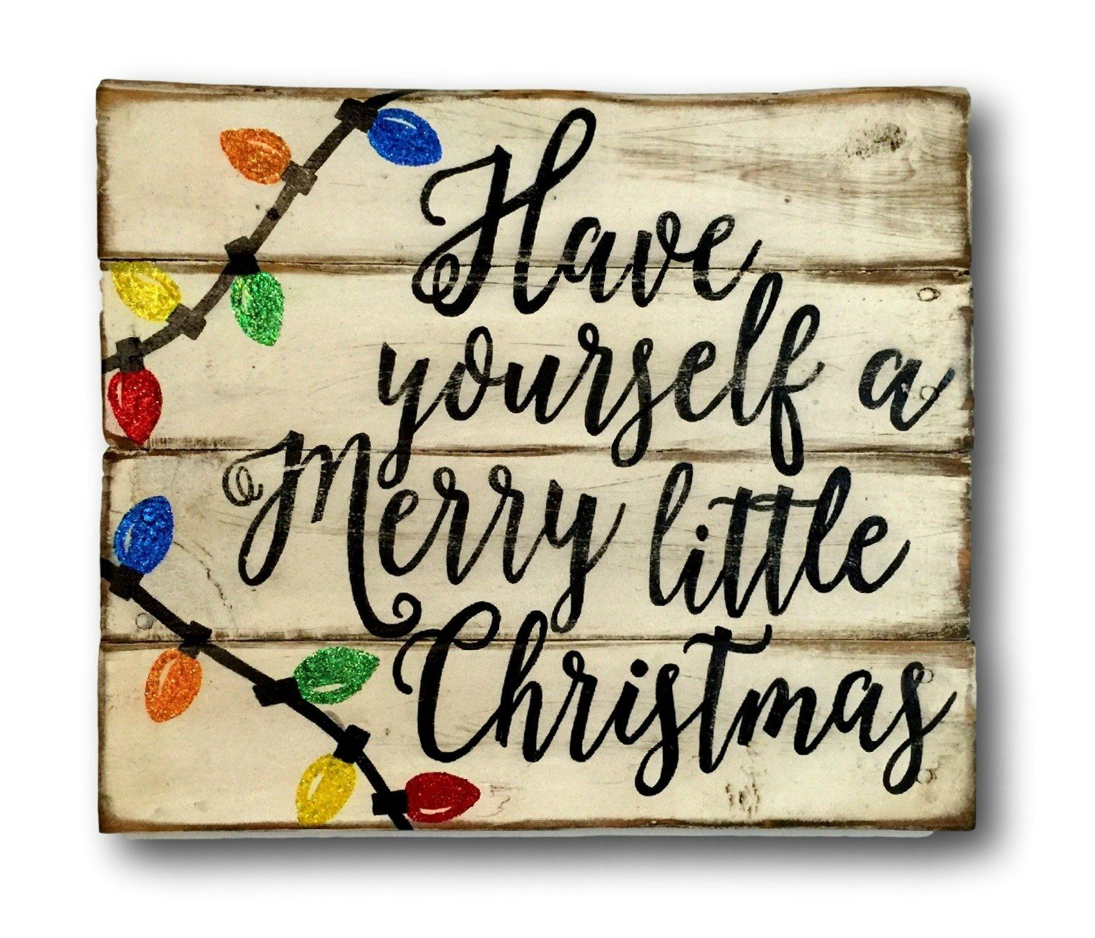 Have Yourself A Merry Little Christmas Wood Sign Rustic Vintage Decor