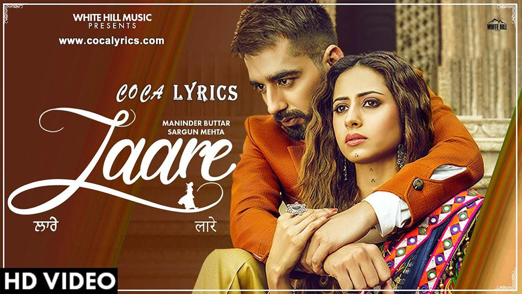 Laare Lyrics By Maninder Buttar Is Latest Punjabi Song Written By Jaani And The Music Is Composed By B Praak Feature Sargun Mehta M Lyrics Music Videos Songs