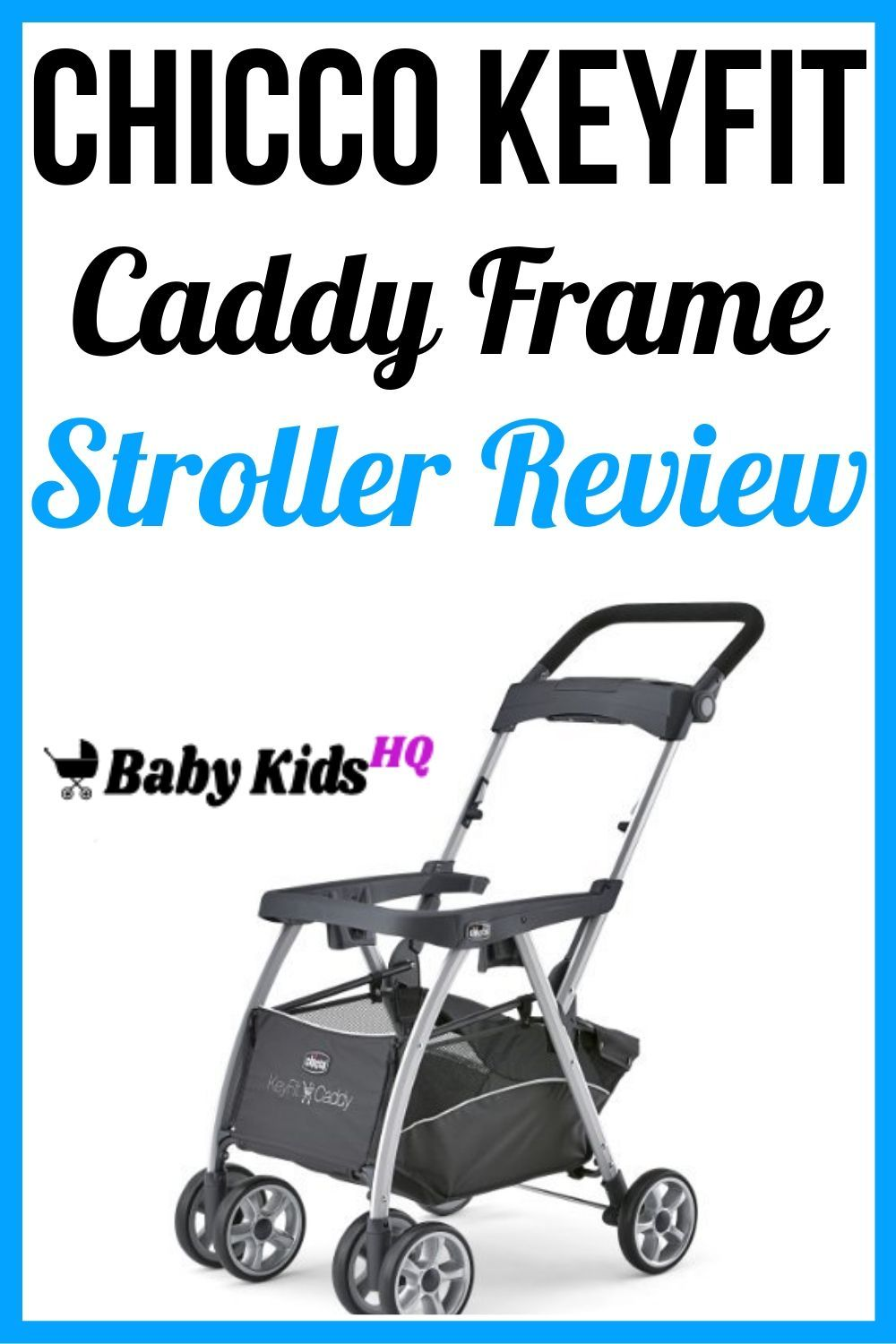 Chicco Keyfit Caddy Frame Stroller Review 2020 Best