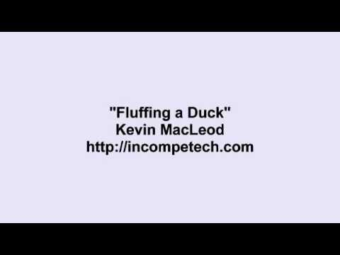 Kevin MacLeod ~ Fluffing a Duck - YouTube | Stuff to Listen
