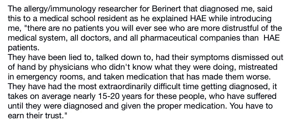 This is part of my story with HAE. It was my allergy/immunologist/researcher that made this statement to the medical school resident while introducing me to the student.