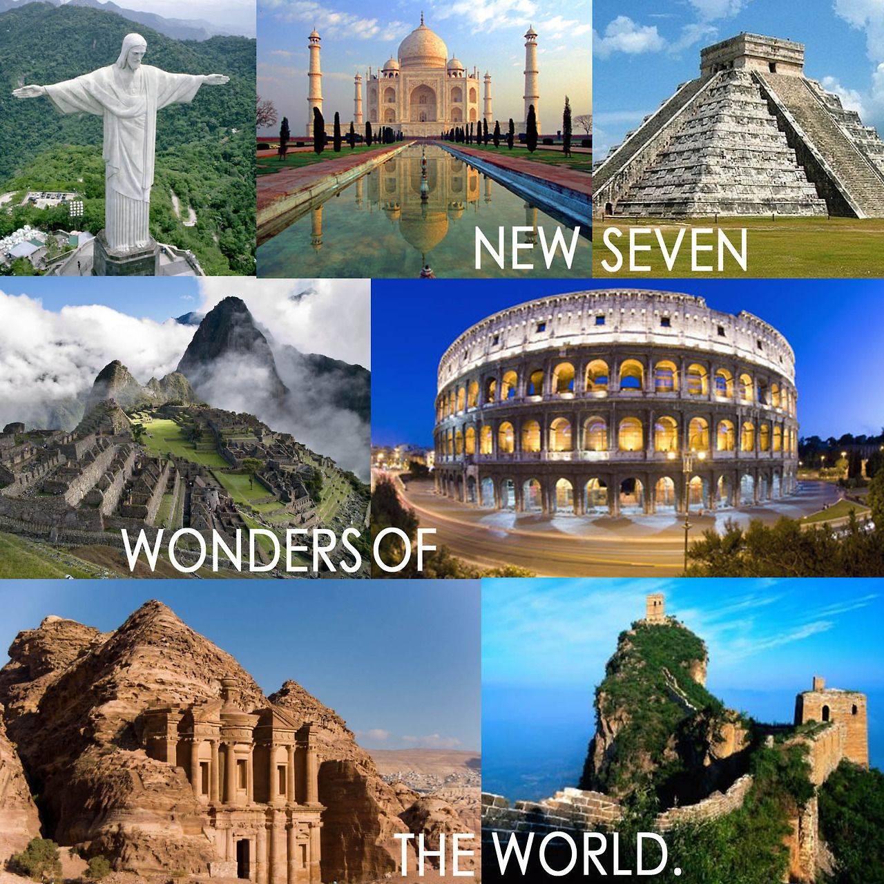 The Seven Wonders Of The Modern World Wonders Of The World
