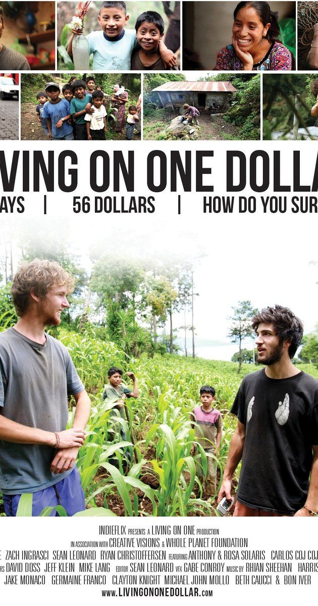 "Directed by Zach Ingrasci, Sean Leonard, Chris Temple.  With Ryan Christoffersen, Zach Ingrasci, Sean Leonard, Chris Temple. An award-winning film that has been called ""A Must Watch"" by Nobel Laureate Muhammad Yunus and Director of The Hunger Games, Gary Ross. Living on One Dollar follows the journey of four friends as they set out to live on just $1 a day for two months in rural Guatemala. They battle hunger, parasites, and extreme financial stress as they attempt to survive life on the…"