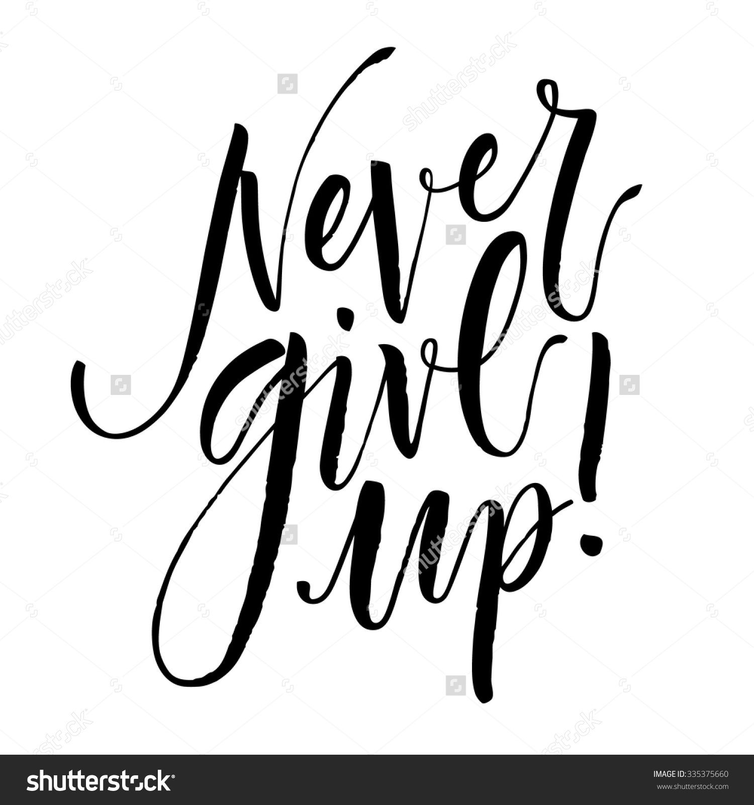 Inspirational Quote Never Give Up. Hand Written
