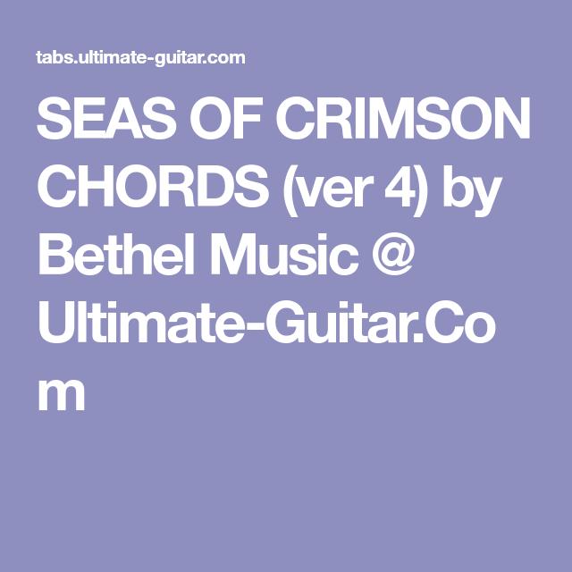 SEAS OF CRIMSON CHORDS (ver 4) by Bethel Music @ Ultimate-Guitar.Com ...