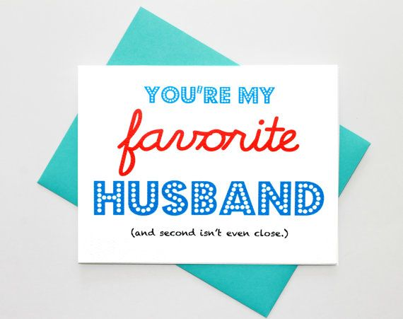 Funny anniversary favorite husband i love you greeting card funny anniversary favorite husband i love you greeting card design show your husband your humorous side and let him know how much you love m4hsunfo