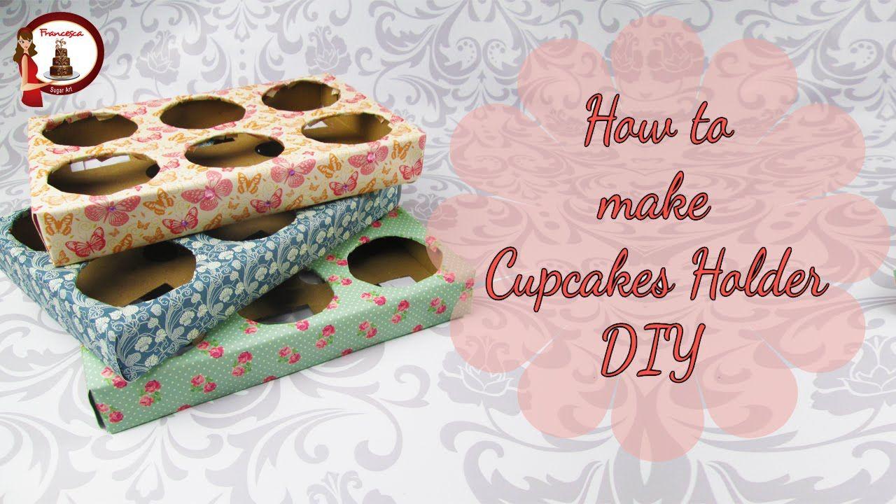 How to make Cupcakes Holder DIY Cupcake holders diy, Diy