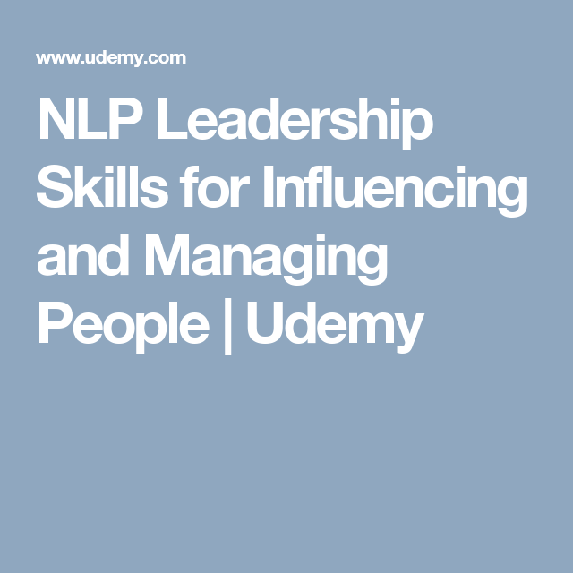 NLP Leadership Skills for Influencing and Managing People ...