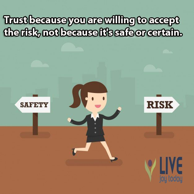 130 Sad Quotes And Sayings: Trust Because You Are Willing To Accept The Risk, Not