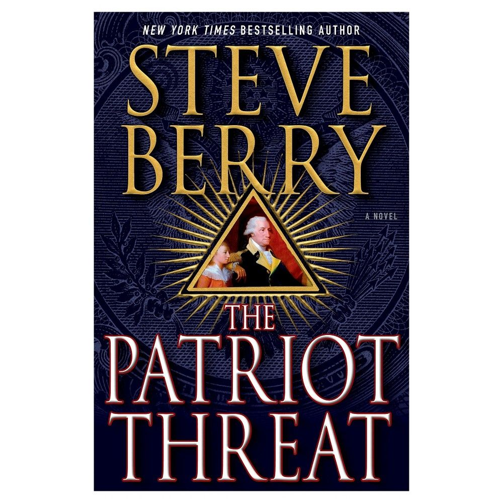 The Patriot Threat ( Cotton Malone) (Hardcover) by Steve Berry