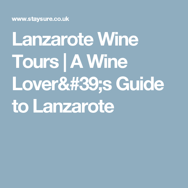 Lanzarote Wine Tours | A Wine Lover's Guide to Lanzarote