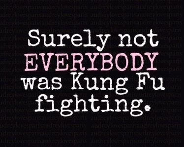 fbf4e605 Surely not everyone was kung fu fighting | Jokes | Funniest quotes ...