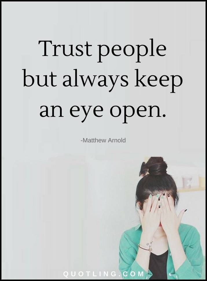 Trust Quotes Trust People But Always Keep An Eye Open Trust