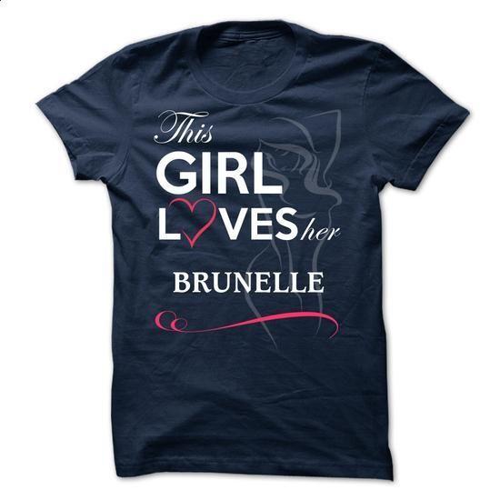 BRUNELLE - This Girl Love Her BRUNELLE - #oversized tshirt #tshirt drawing. BUY NOW => https://www.sunfrog.com/Valentines/-BRUNELLE--This-Girl-Love-Her-BRUNELLE.html?68278