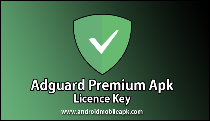 Adguard Premium Apk Licence Key Android Apps Free Android Mobile Games Fun Video Clips