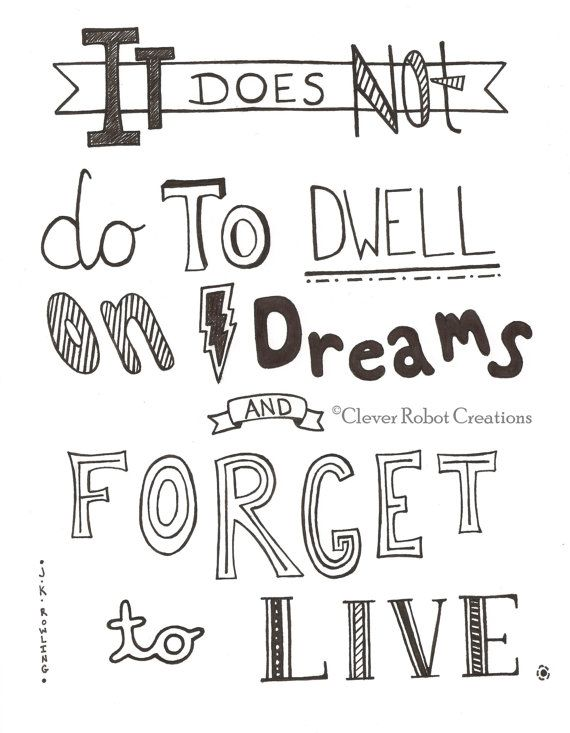 Print Of Hand Drawn Quote It Does Not Do To Dwell On Dreams And Forget To Live By J K Rowling Sketch Quotes Drawing Quotes Rowling Quotes