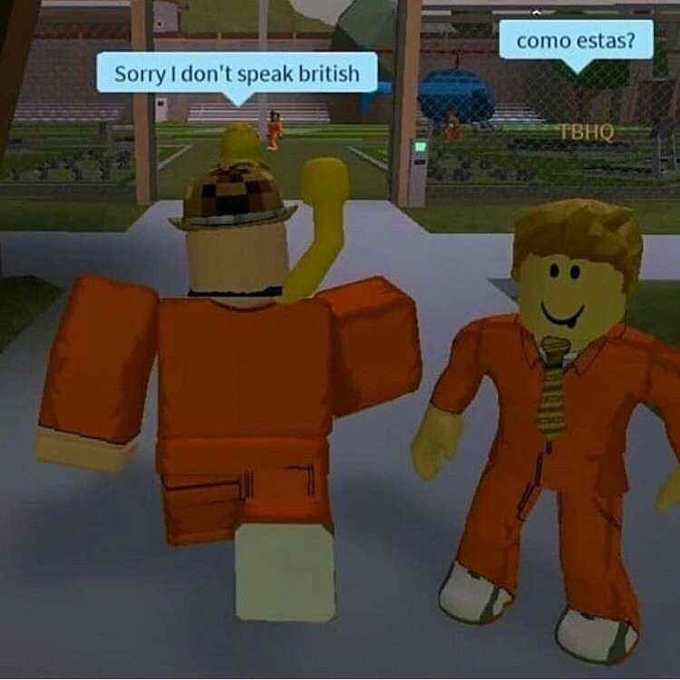 Sorry I Don T Speak British Roblox Funny Roblox Memes Funny Memes