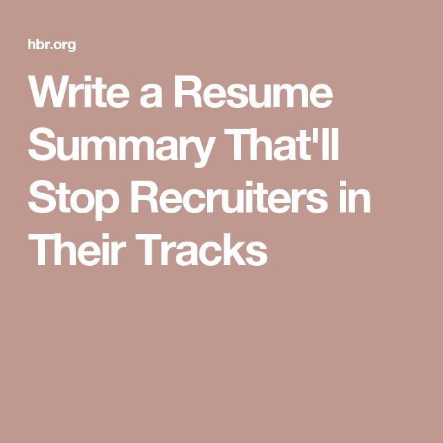 write a resume summary that u0026 39 ll stop recruiters in their