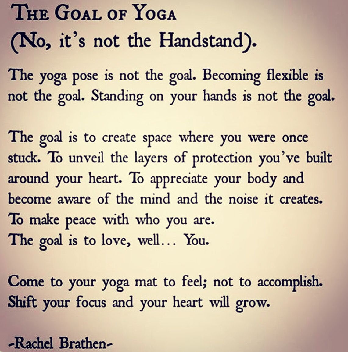 The Goal Of Yoga It S Not The Headstand Inspiring Yoga Quotes Yoga Inspiration Quotes How To Start Yoga Yoga Quotes