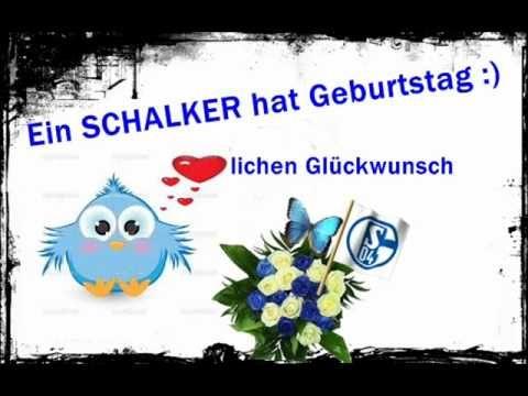 Ein Schalker Hat Geburtstag Wmv Youtube Schalke 04 Bilder