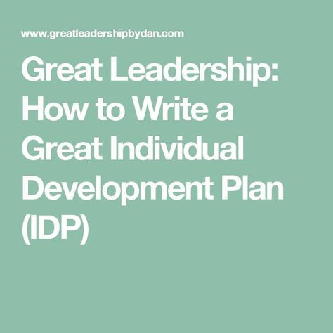 Great Leadership: How to Write a Great Individual Development Plan (IDP)