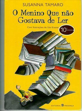 O Menino Que Nao Gostava De Ler Livros Infanto Juvenil Livros