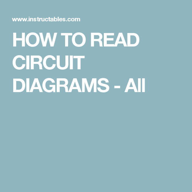HOW TO READ CIRCUIT DIAGRAMS | Circuit diagram and Circuits