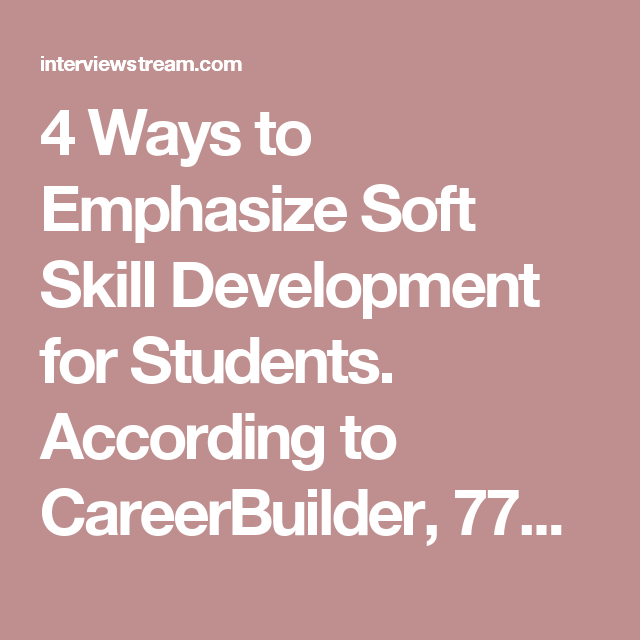Soft Skills Just As Important As >> 4 Ways To Emphasize Soft Skill Development For Students According