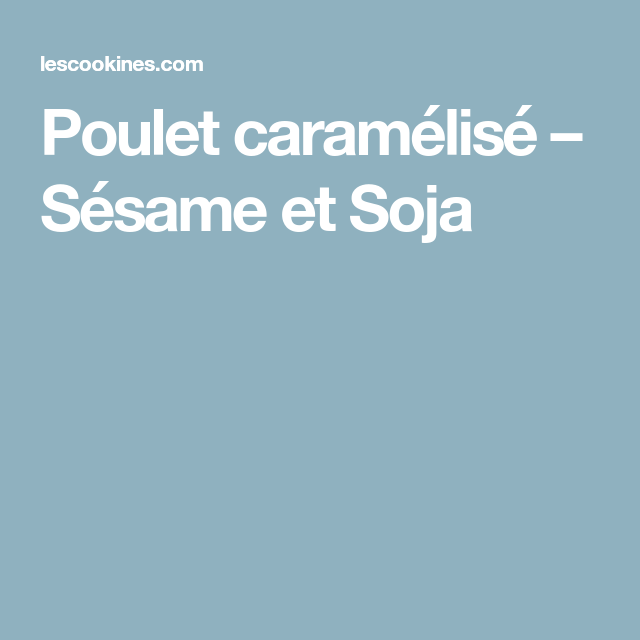 Poulet caramélisé – Sésame et Soja