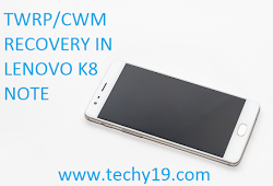 Installing twrp/cwm Recovery In Lenovo k8 Note In Just 7 Steps