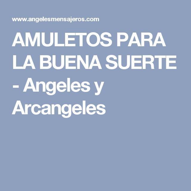 AMULETOS PARA LA BUENA SUERTE - Angeles y Arcangeles