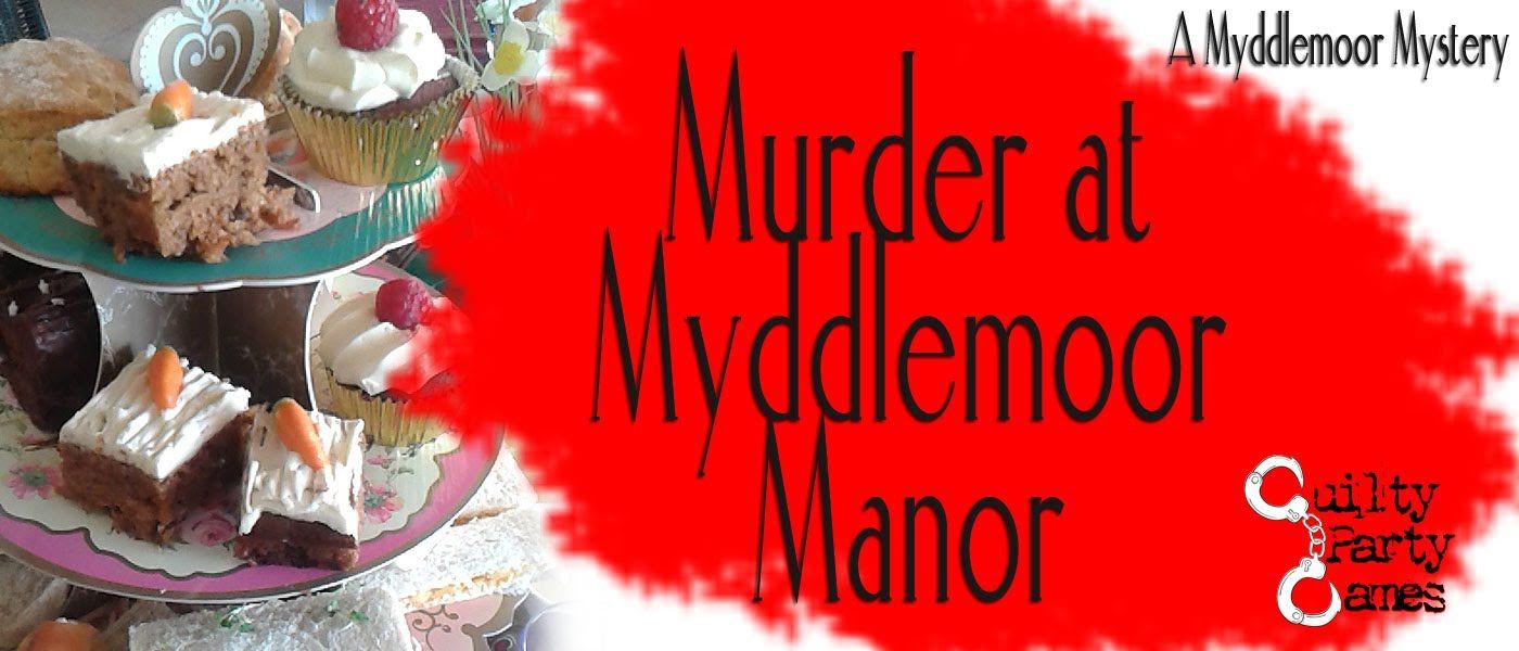 Murder at Myddlemoor Manor - Murder/mystery dinner party game
