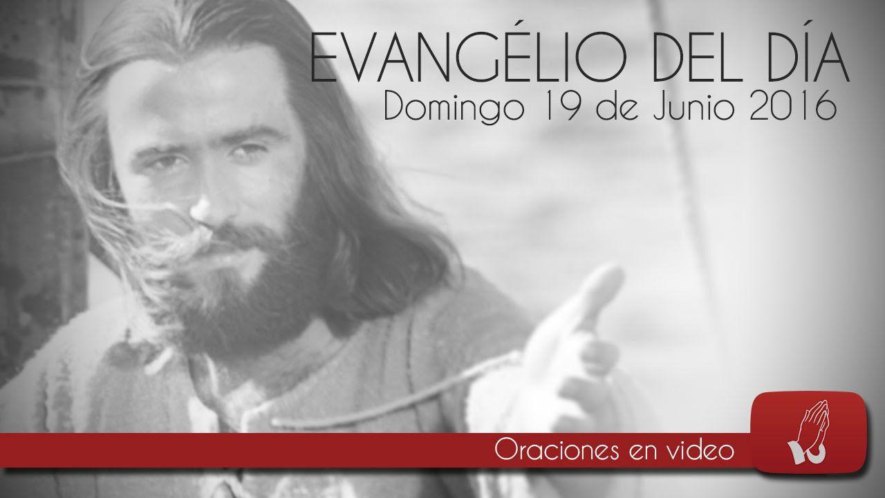 evangelio de hoy domingo 19 de junio de 2016 evangelio de hoy domingo