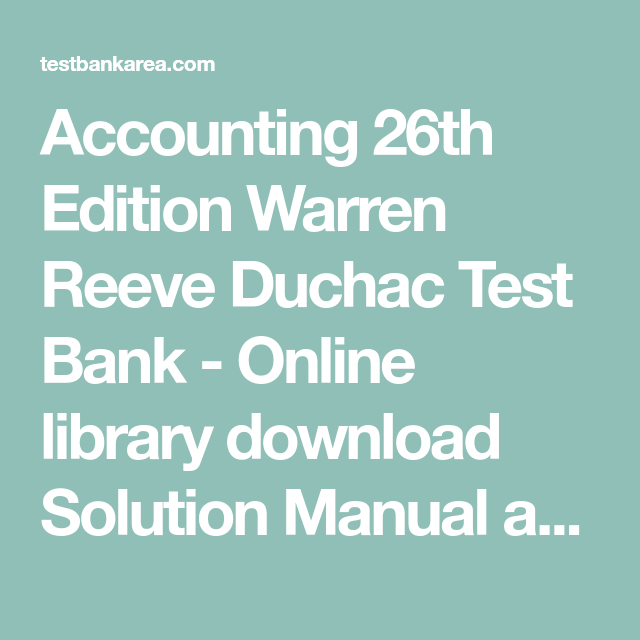Accounting 26th Edition Warren Reeve Duchac Test Bank Online