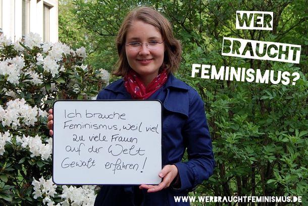 """""""Ich brauche Feminismus, weil viel zu viele Frauen auf der Welt Gewalt erfahren!"""" (Tessa)"""