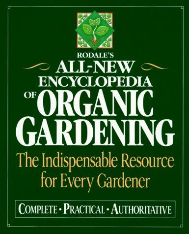 Rodale's Ultimate Encyclopedia of Organic Gardening: The ... https://www.amazon.com/dp/0878579990/ref=cm_sw_r_pi_dp_x_MW8uzb6G5CAZB