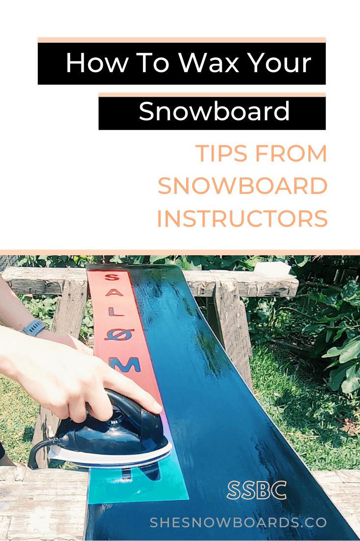 Tutorial How To Wax A Snowboard Snowboard Waxing Guide Snowboard Fun Winter Activities Tutorial